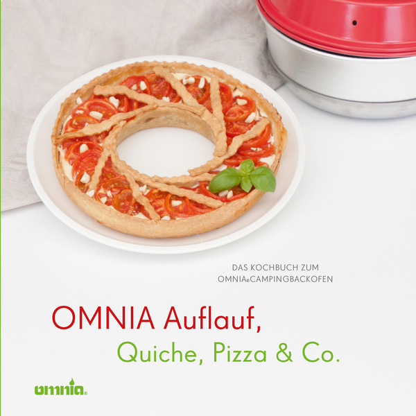 Quiche - Original Kochbuch zum Omnia Campingbackofen Pizza /& Co OMNIA Auflauf